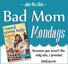 Bad Mom Mondays