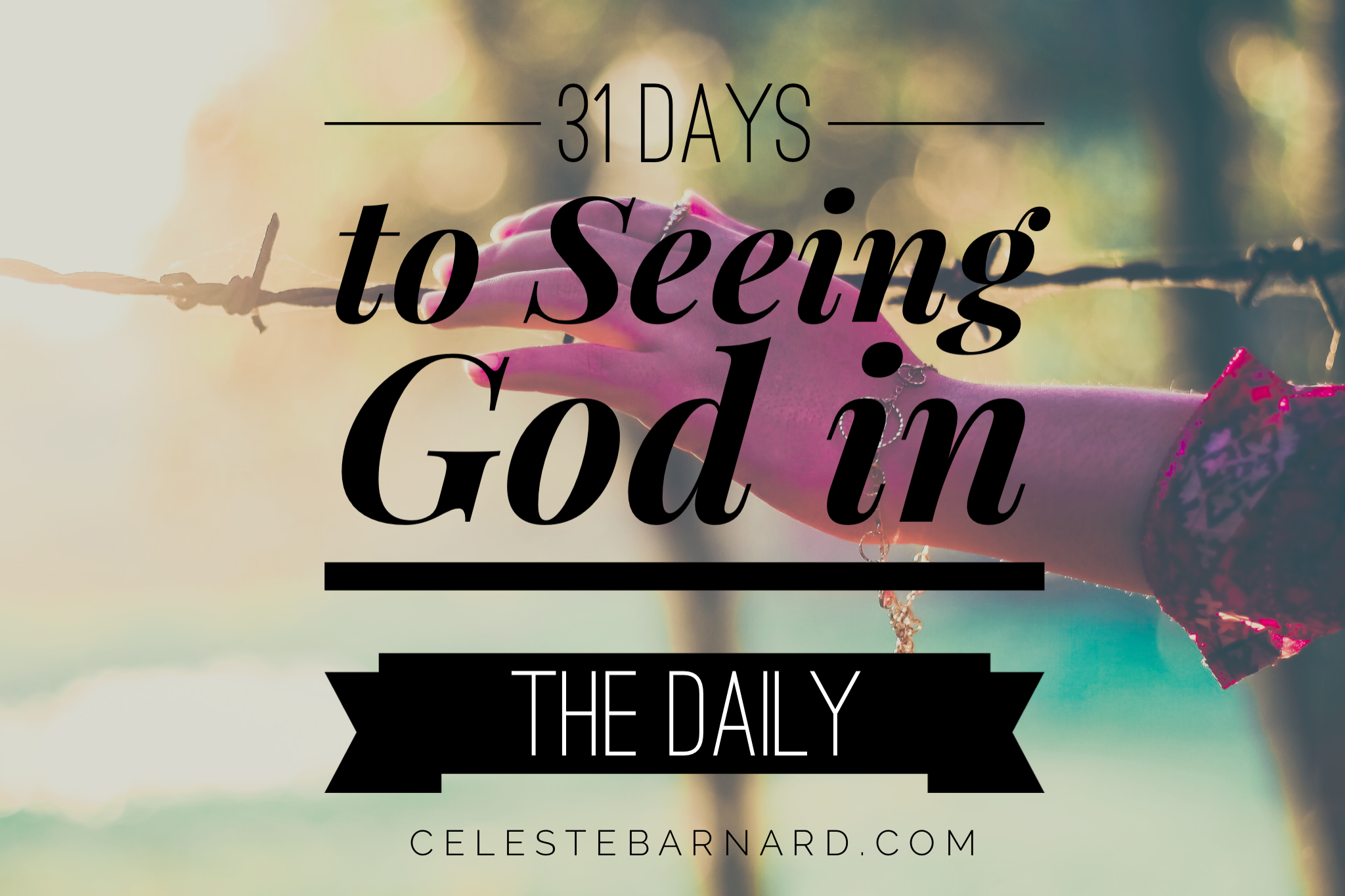 31 Days to Seeing God in the Daily